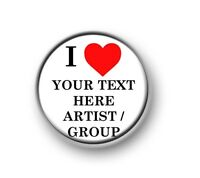 """I LOVE / I HEART YOUR TEXT HERE / 1"""" / 25mm pin button / badge / custom / own"""
