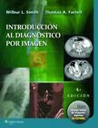 Introduccion al Diagnostico por Imagen by Wilbur L. Smith, Farrell (Paperback, 2014)
