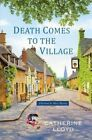Death Comes to the Village by Catherine Lloyd (Paperback, 2013)