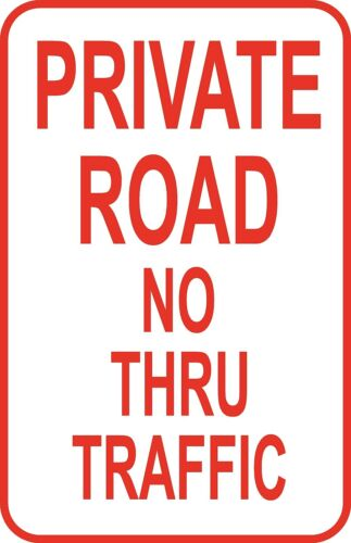 "Private Road No Thru Traffic Sign 12/"" x 18/"" Aluminum Metal Road Street #34"