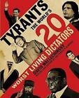 Tyrants The World S 20 Worst Living Dictators David Wallechinsky