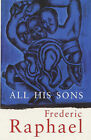 All His Sons by Frederic Raphael (Paperback, 2000)