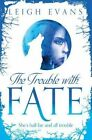 The Trouble with Fate by Leigh Evans (Paperback, 2016)
