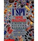 I Spy Super Challenger: A Book of Picture Riddles by Jean Marzollo, Walter Wick (Hardback, 1997)