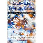 Super Broncos: From Elway to Tebow to Manning by Woody Paige, Mike Klis (Paperback / softback, 2014)