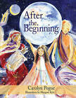After the Beginning by Carolyn Pogue (Hardback, 2006)