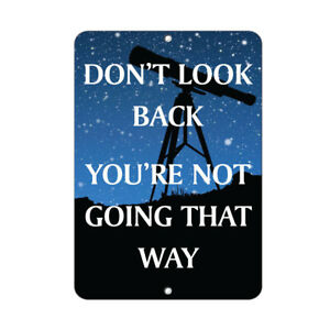 Dont Look Back Youre Not Going That Way Funny Quote Aluminum Metal