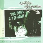 Too Posh to Mosh, Too Good to Last by Little Angels (CD, Jul-2010, Cherry Red)