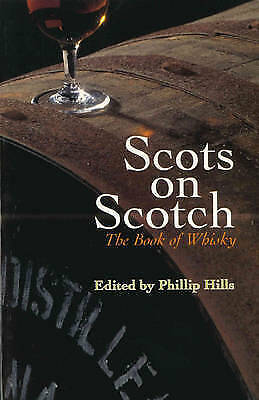 Scots On Scotch: The Book of Whisky, Hills, Philip, Very Good Book