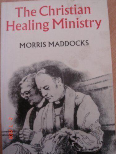 Christian Healing Ministry,Morris Maddocks