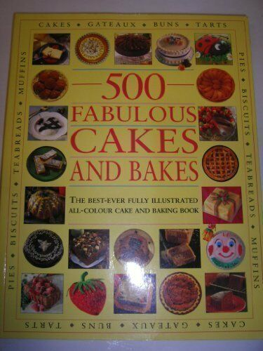 500 Fabulous Cakes and Bakes,- 9781840385557