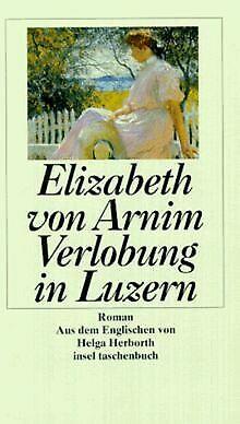 Verlobung in Luzern. von Arnim, Elizabeth von   Buch   Zustand gut