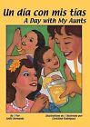 Un Dia Con Mis Tias/A Day With My Aunts by Anilu Bernardo (Hardback, 2006)