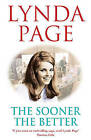 The Sooner the Better by Lynda Page (Hardback, 2007)