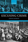 Excusing Crime by Jeremy Horder (Paperback, 2007)
