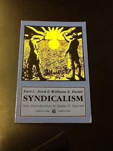 Syndicalism-by-Earl-C-Ford-amp-William-Z-Foster-1990-paperback-Labor-Classics