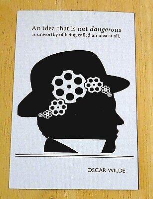 BIBLIOPHILIA PRINTED POSTCARD ~ /'AN IDEA THAT IS NOT DANGEROUS.../' ~ OSCAR WILDE