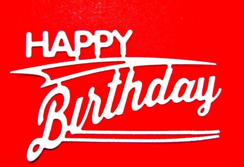 Any Colour//Card! 8 Retro Happy Birthday Die Cuts J.s