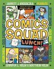 Comics Squad #2: Lunch! by Matthew Holm, Jennifer L Holm, Cece Bell, Jeffrey Brown (Paperback / softback, 2016)