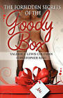The Forbidden Secrets of the Goody Box: Relationship Advice That Your Father Didn't Tell You and Your Mother Didn't Know by Valerie J Lewis Coleman, Senior Lecturer in English Christopher Reid (Paperback / softback, 2010)