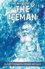 The Mystery of the Iceman by Dr Oliver Thomas, Kenda McHale (Paperback / softback, 2013)