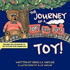 The Journey of a  Toys for Tots  Toy! by Rebecca Varicak (Paperback, 2012)