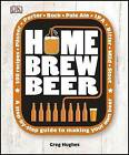 Home Brew Beer by Greg Hughes (Hardback, 2013)
