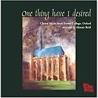 One Thing I Have Desired: Choral Music from Exeter College, Oxford (2010)