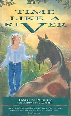 Time Like a River by Hannah Perrin; Randy Perrin; Tova ...