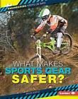 What Makes Sports Gear Safer? by Kevin Kurtz (Hardback, 2015)