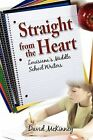 Straight from the Heart: Louisiana's Middle School Writers by Outskirts Press (Paperback / softback, 2009)