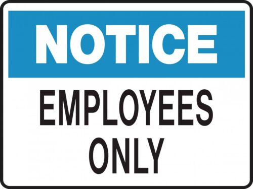 Notice Sign EMPLOYEES ONLY