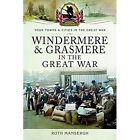 Windermere and Grasmere in the Great War by Ruth Mansergh (Paperback, 2017)
