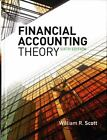 Financial Accounting Theory by William R. Scott (2011, Hardcover)