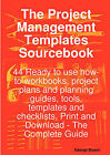 The Project Management Templates Sourcebook - 44 Ready to Use How-To Workbooks, Project Plans and Planning Guides, Tools, Templates and Checklists, PR by George Brown (Paperback / softback, 2008)