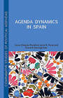 Agenda Dynamics in Spain: 2015 by Frank R. Baumgartner, Laura Chaques Bonafont, Anna Palau (Hardback, 2015)