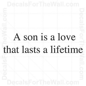 A Son Is A Love That Lasts A Lifetime Wall Decal Vinyl Art Sticker