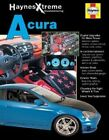 Haynes Xtreme Customizing Acura by John Haynes, Quayside (Paperback / softback)