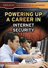 Powering Up a Career in Internet Security by Don Rauf (Hardback, 2015)