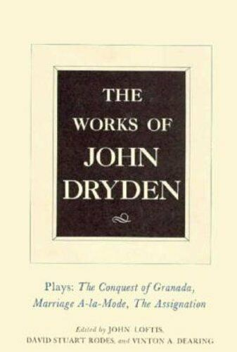The Works of John Dryden, Volume XI: Plays: The Conquest of Granada, Part I and