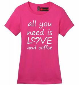 All-You-Need-Is-Love-And-Coffee-Ladies-Soft-T-Shirt-Valentines-Day-Gift-Tee-Z4