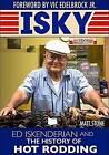Isky: Ed Isky Iskenderian and the History of Hot Rodding by Matt Stone (Hardback, 2017)