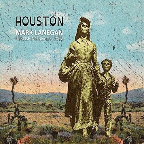 Mark Lanegan - Houston Publishing Demos 2002 [New CD]