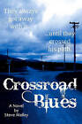 Crossroad Blues by Steve Malley (Paperback / softback, 2011)