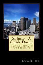 Silêncio - a Cidade Dorme : Uma Loucura Se Faz Presente by jbcampos campos...