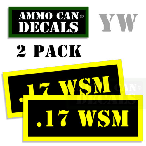 17 WSM Ammo Can Box Decal Sticker Set bullet ARMY Gun safety Hunting 2 pack YW