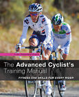 The Advanced Cyclist's Training Manual: Fitness and Skills for Every Rider by Guy Andrews, Luke Edwardes-Evans (Paperback, 2010)