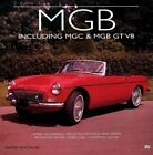 MGB : Including MGC and MGB GT V8 by David Knowles (2000, Hardcover)