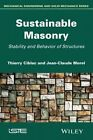 Sustainable Masonry: Stability and Behavior of Structures by Thierry Ciblac, Jean-Claude Morel (Hardback, 2014)