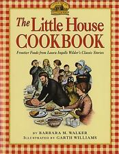 Little House Nonfiction: The Little House Cookbook : Frontier Foods from Laura Ingalls Wilder's Classic Stories by Barbara M. Walker (1989, Paperback)